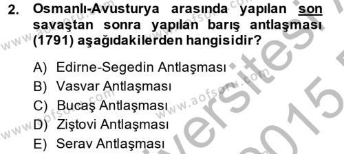 Tarih Bölümü 4. Yarıyıl Osmanlı Tarihi (1789-1876) Dersi 2015 Yılı Bahar Dönemi Dönem Sonu Sınavı 2. Soru