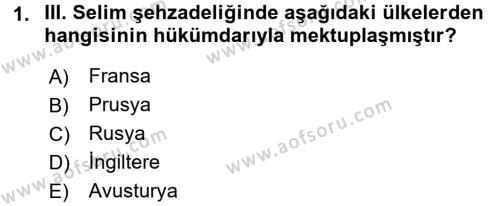 Osmanlı Tarihi (1789-1876) Dersi 2016 - 2017 Yılı (Final) Dönem Sonu Sınav Soruları 1. Soru