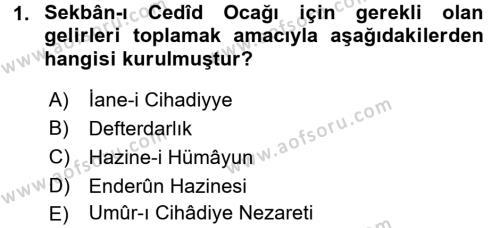 Osmanlı Tarihi (1789-1876) Dersi 2017 - 2018 Yılı Dönem Sonu Sınavı 1. Soru