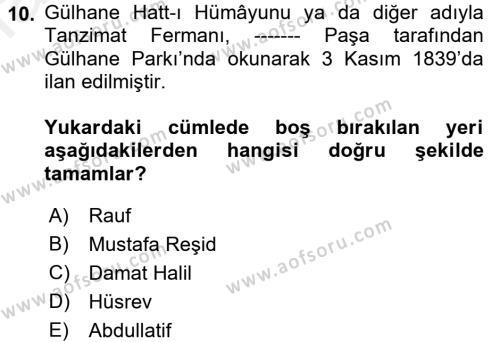 Osmanlı Tarihi (1789-1876) Dersi 2017 - 2018 Yılı Dönem Sonu Sınavı 10. Soru 1. Soru