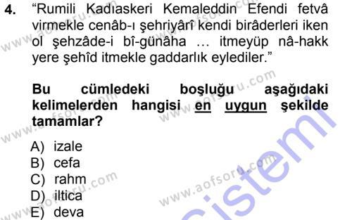 Tarih Bölümü 3. Yarıyıl Osmanlı Türkçesi Metinleri I Dersi 2013 Yılı Güz Dönemi Dönem Sonu Sınavı 4. Soru