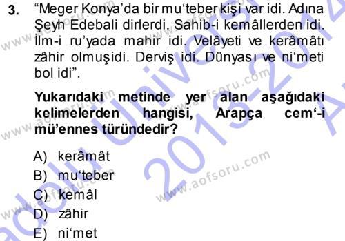 Tarih Bölümü 3. Yarıyıl Osmanlı Türkçesi Metinleri I Dersi 2014 Yılı Güz Dönemi Ara Sınavı 3. Soru