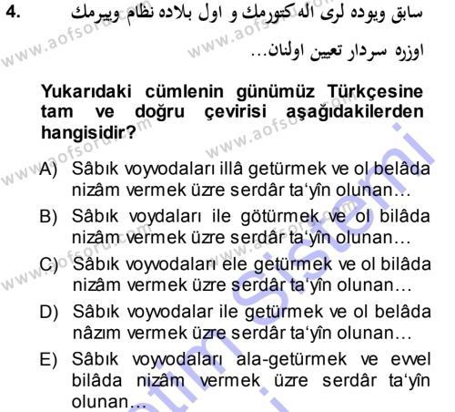 Tarih Bölümü 3. Yarıyıl Osmanlı Türkçesi Metinleri I Dersi 2014 Yılı Güz Dönemi Dönem Sonu Sınavı 4. Soru