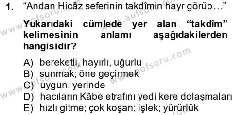 Osmanlı Türkçesi Metinleri 1 Dersi 2014 - 2015 Yılı Dönem Sonu Sınavı 1. Soru