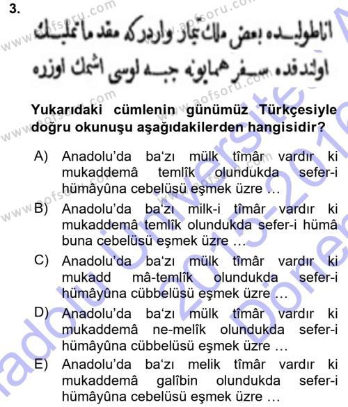 Tarih Bölümü 3. Yarıyıl Osmanlı Türkçesi Metinleri I Dersi 2016 Yılı Güz Dönemi Dönem Sonu Sınavı 3. Soru