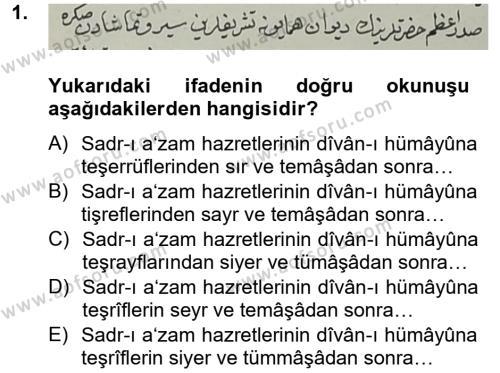 Tarih Bölümü 4. Yarıyıl Osmanlı Türkçesi Metinleri II Dersi 2013 Yılı Bahar Dönemi Ara Sınavı 1. Soru