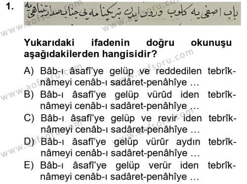 Tarih Bölümü 4. Yarıyıl Osmanlı Türkçesi Metinleri II Dersi 2013 Yılı Bahar Dönemi Dönem Sonu Sınavı 1. Soru