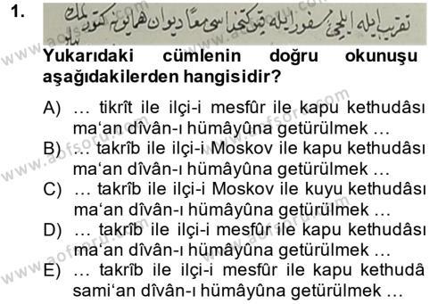 Tarih Bölümü 4. Yarıyıl Osmanlı Türkçesi Metinleri II Dersi 2014 Yılı Bahar Dönemi Ara Sınavı 1. Soru
