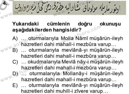 Tarih Bölümü 4. Yarıyıl Osmanlı Türkçesi Metinleri II Dersi 2014 Yılı Bahar Dönemi Ara Sınavı 4. Soru