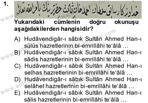 Tarih Bölümü 4. Yarıyıl Osmanlı Türkçesi Metinleri II Dersi 2014 Yılı Bahar Dönemi Dönem Sonu Sınavı 1. Soru