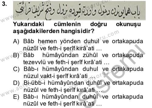 Tarih Bölümü 4. Yarıyıl Osmanlı Türkçesi Metinleri II Dersi 2014 Yılı Bahar Dönemi Dönem Sonu Sınavı 3. Soru