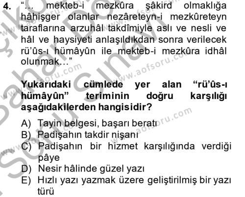 Tarih Bölümü 4. Yarıyıl Osmanlı Türkçesi Metinleri II Dersi 2014 Yılı Bahar Dönemi Dönem Sonu Sınavı 4. Soru