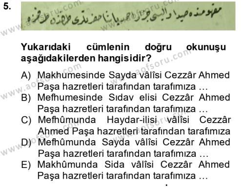 Tarih Bölümü 4. Yarıyıl Osmanlı Türkçesi Metinleri II Dersi 2014 Yılı Bahar Dönemi Dönem Sonu Sınavı 5. Soru