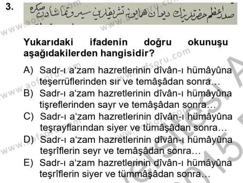 Tarih Bölümü 4. Yarıyıl Osmanlı Türkçesi Metinleri II Dersi 2015 Yılı Bahar Dönemi Ara Sınavı 3. Soru