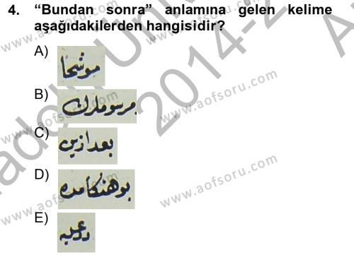 Osmanlı Türkçesi Metinleri 2 Dersi 2014 - 2015 Yılı Ara Sınavı 4. Soru