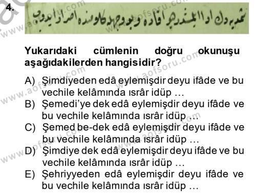 Tarih Bölümü 4. Yarıyıl Osmanlı Türkçesi Metinleri II Dersi 2015 Yılı Bahar Dönemi Dönem Sonu Sınavı 4. Soru