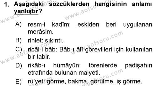 Osmanlı Türkçesi Metinleri 2 Dersi 2015 - 2016 Yılı Dönem Sonu Sınavı 1. Soru