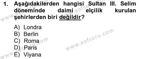 Tarih Bölümü 4. Yarıyıl Osmanlı Yenileşme Hareketleri (1703-1876) Dersi 2013 Yılı Bahar Dönemi Ara Sınavı 1. Soru