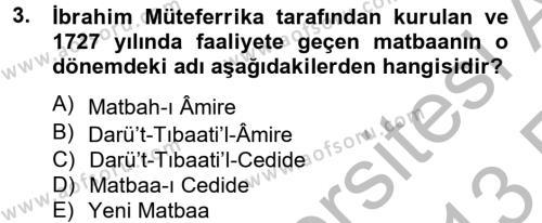 Tarih Bölümü 4. Yarıyıl Osmanlı Yenileşme Hareketleri (1703-1876) Dersi 2013 Yılı Bahar Dönemi Ara Sınavı 3. Soru