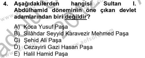 Tarih Bölümü 4. Yarıyıl Osmanlı Yenileşme Hareketleri (1703-1876) Dersi 2013 Yılı Bahar Dönemi Ara Sınavı 4. Soru