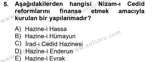 Tarih Bölümü 4. Yarıyıl Osmanlı Yenileşme Hareketleri (1703-1876) Dersi 2013 Yılı Bahar Dönemi Ara Sınavı 5. Soru