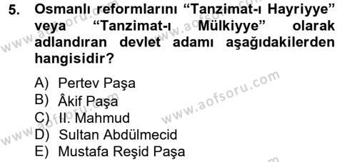 Tarih Bölümü 4. Yarıyıl Osmanlı Yenileşme Hareketleri (1703-1876) Dersi 2013 Yılı Bahar Dönemi Dönem Sonu Sınavı 5. Soru