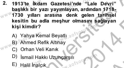 Tarih Bölümü 4. Yarıyıl Osmanlı Yenileşme Hareketleri (1703-1876) Dersi 2014 Yılı Bahar Dönemi Ara Sınavı 2. Soru