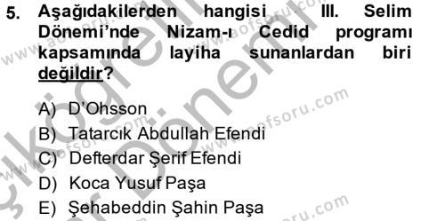 Tarih Bölümü 4. Yarıyıl Osmanlı Yenileşme Hareketleri (1703-1876) Dersi 2014 Yılı Bahar Dönemi Ara Sınavı 5. Soru