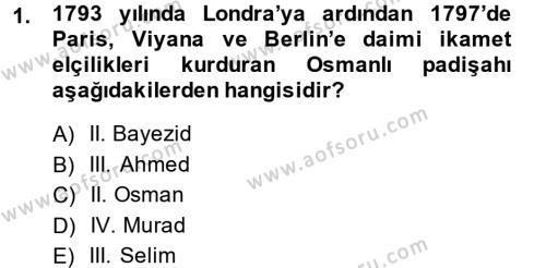 Tarih Bölümü 4. Yarıyıl Osmanlı Yenileşme Hareketleri (1703-1876) Dersi 2014 Yılı Bahar Dönemi Dönem Sonu Sınavı 1. Soru