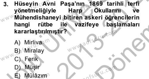 Tarih Bölümü 4. Yarıyıl Osmanlı Yenileşme Hareketleri (1703-1876) Dersi 2014 Yılı Bahar Dönemi Dönem Sonu Sınavı 3. Soru