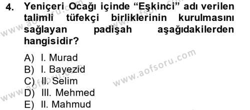 Tarih Bölümü 4. Yarıyıl Osmanlı Yenileşme Hareketleri (1703-1876) Dersi 2014 Yılı Bahar Dönemi Dönem Sonu Sınavı 4. Soru