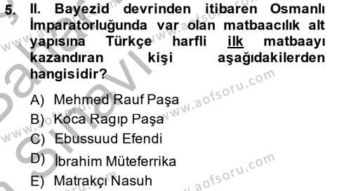 Tarih Bölümü 4. Yarıyıl Osmanlı Yenileşme Hareketleri (1703-1876) Dersi 2015 Yılı Bahar Dönemi Ara Sınavı 5. Soru