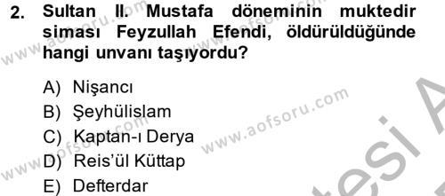 Tarih Bölümü 4. Yarıyıl Osmanlı Yenileşme Hareketleri (1703-1876) Dersi 2015 Yılı Bahar Dönemi Dönem Sonu Sınavı 2. Soru