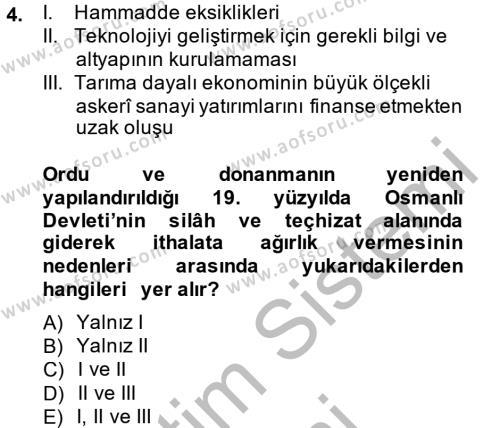 Tarih Bölümü 4. Yarıyıl Osmanlı Yenileşme Hareketleri (1703-1876) Dersi 2015 Yılı Bahar Dönemi Dönem Sonu Sınavı 4. Soru