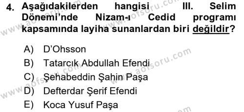 Tarih Bölümü 4. Yarıyıl Osmanlı Yenileşme Hareketleri (1703-1876) Dersi 2016 Yılı Bahar Dönemi Ara Sınavı 4. Soru