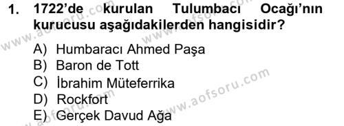 Osmanlı Yenileşme Hareketleri (1703-1876) Dersi 2012 - 2013 Yılı Dönem Sonu Sınavı 1. Soru