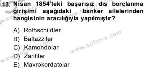 Osmanlı Yenileşme Hareketleri (1703-1876) Dersi 2014 - 2015 Yılı (Final) Dönem Sonu Sınavı 13. Soru