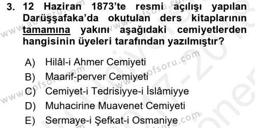 Osmanlı Yenileşme Hareketleri (1703-1876) Dersi 2017 - 2018 Yılı (Final) Dönem Sonu Sınav Soruları 3. Soru