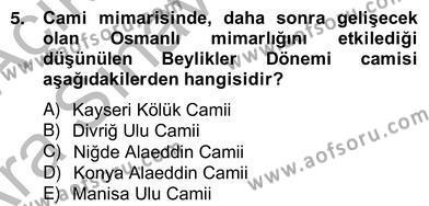 Emlak ve Emlak Yönetimi Bölümü 4. Yarıyıl Mimarlik Tarihi Dersi 2013 Yılı Bahar Dönemi Ara Sınavı 5. Soru