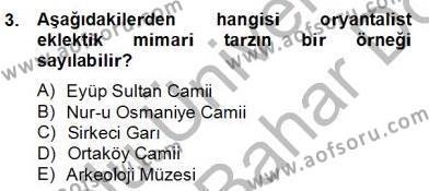 Emlak ve Emlak Yönetimi Bölümü 4. Yarıyıl Mimarlik Tarihi Dersi 2013 Yılı Bahar Dönemi Dönem Sonu Sınavı 3. Soru