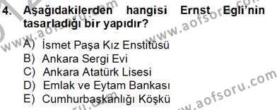Emlak ve Emlak Yönetimi Bölümü 4. Yarıyıl Mimarlik Tarihi Dersi 2013 Yılı Bahar Dönemi Dönem Sonu Sınavı 4. Soru