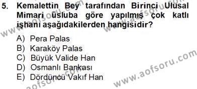 Emlak ve Emlak Yönetimi Bölümü 4. Yarıyıl Mimarlik Tarihi Dersi 2014 Yılı Bahar Dönemi Tek Ders Sınavı 5. Soru