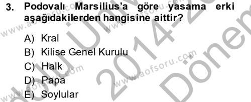 Siyasi Düşünceler Tarihi Dersi 2014 - 2015 Yılı Dönem Sonu Sınavı 3. Soru