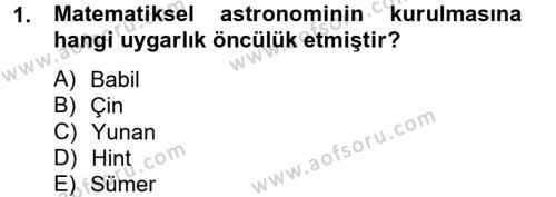 Bilim ve Teknoloji Tarihi Dersi 2013 - 2014 Yılı Tek Ders Sınavı 1. Soru