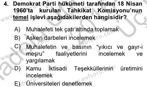 Türkiye Cumhuriyeti Siyasî Tarihi Dersi 2016 - 2017 Yılı 3 Ders Sınavı 4. Soru