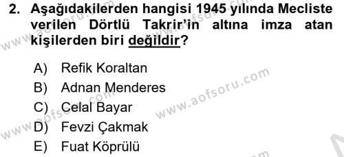 Türkiye Cumhuriyeti Siyasî Tarihi Dersi 2016 - 2017 Yılı (Final) Dönem Sonu Sınav Soruları 2. Soru