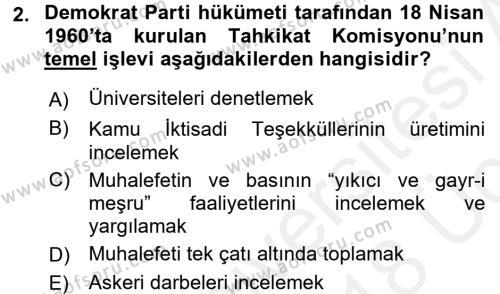 Türkiye Cumhuriyeti Siyasî Tarihi Dersi 2017 - 2018 Yılı 3 Ders Sınavı 2. Soru