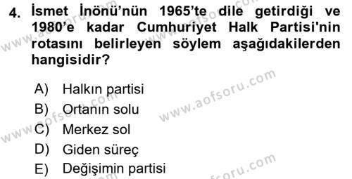 Türkiye Cumhuriyeti Siyasî Tarihi Dersi 2017 - 2018 Yılı (Final) Dönem Sonu Sınav Soruları 4. Soru
