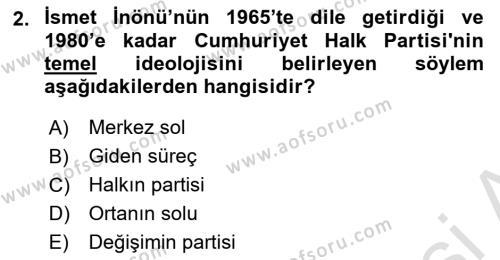 Türkiye Cumhuriyeti Siyasî Tarihi Dersi 2018 - 2019 Yılı 3 Ders Sınav Soruları 2. Soru