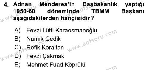 Türkiye Cumhuriyeti Siyasî Tarihi Dersi 2018 - 2019 Yılı 3 Ders Sınav Soruları 4. Soru